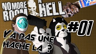 Y A PAS UNE HACHE LÀ ? - No more room in hell #01
