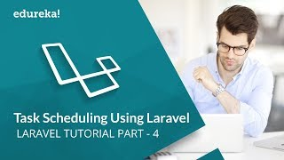 Laravel Tutorial For Beginners Part - 4 | Task Scheduling Using Laravel | PHP Framework | Edureka