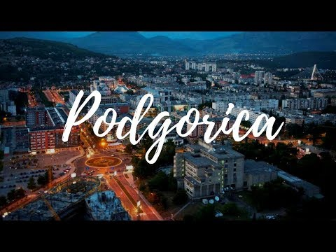 PODGORICA - Montenegro Travel Guide | Around The World
