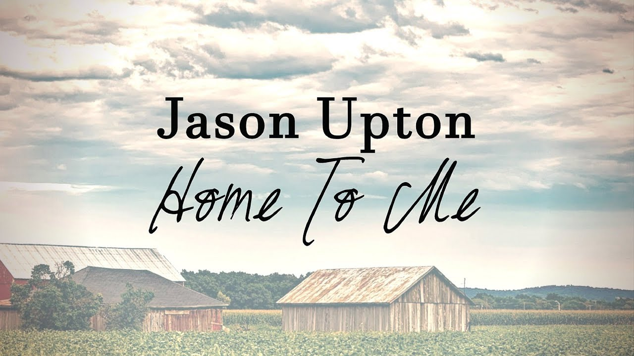 Image result for lyrics to song Home to me by jason upton