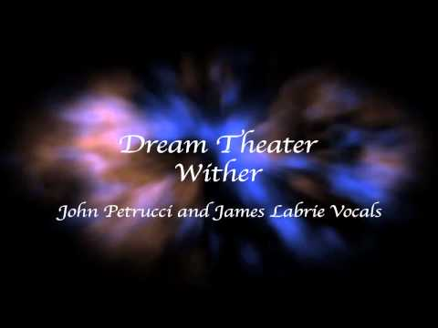 Dream Theater  Wither  John Petrucci and James Labrie Vocals