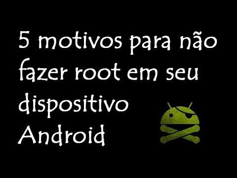 5 motivos para não fazer root em seu dispositivo Android / DavidTecNew / PT BR
