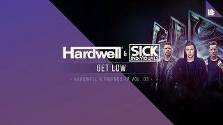 Hardwell & SICK INDIVIDUALS - Get Low