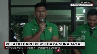 Ini Dia Pelatih Baru Persebaya Surabaya, Alfredo Vera