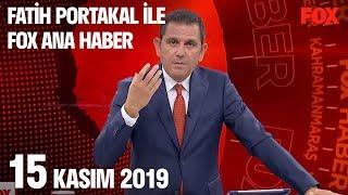 15 Kasım 2019 Fatih Portakal ile FOX Ana Haber