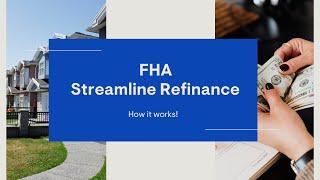 FHA Streamline Refinance - How it works