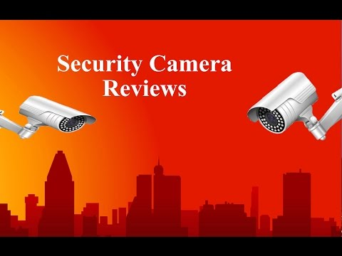 How To Choose The Best Security Camera Or Surveillance System For Home & Business