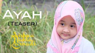 Aishwa Nahla Karnadi - AYAH Teaser Music Video