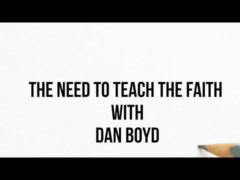 The Need to Teach The Faith With Dan Boyd