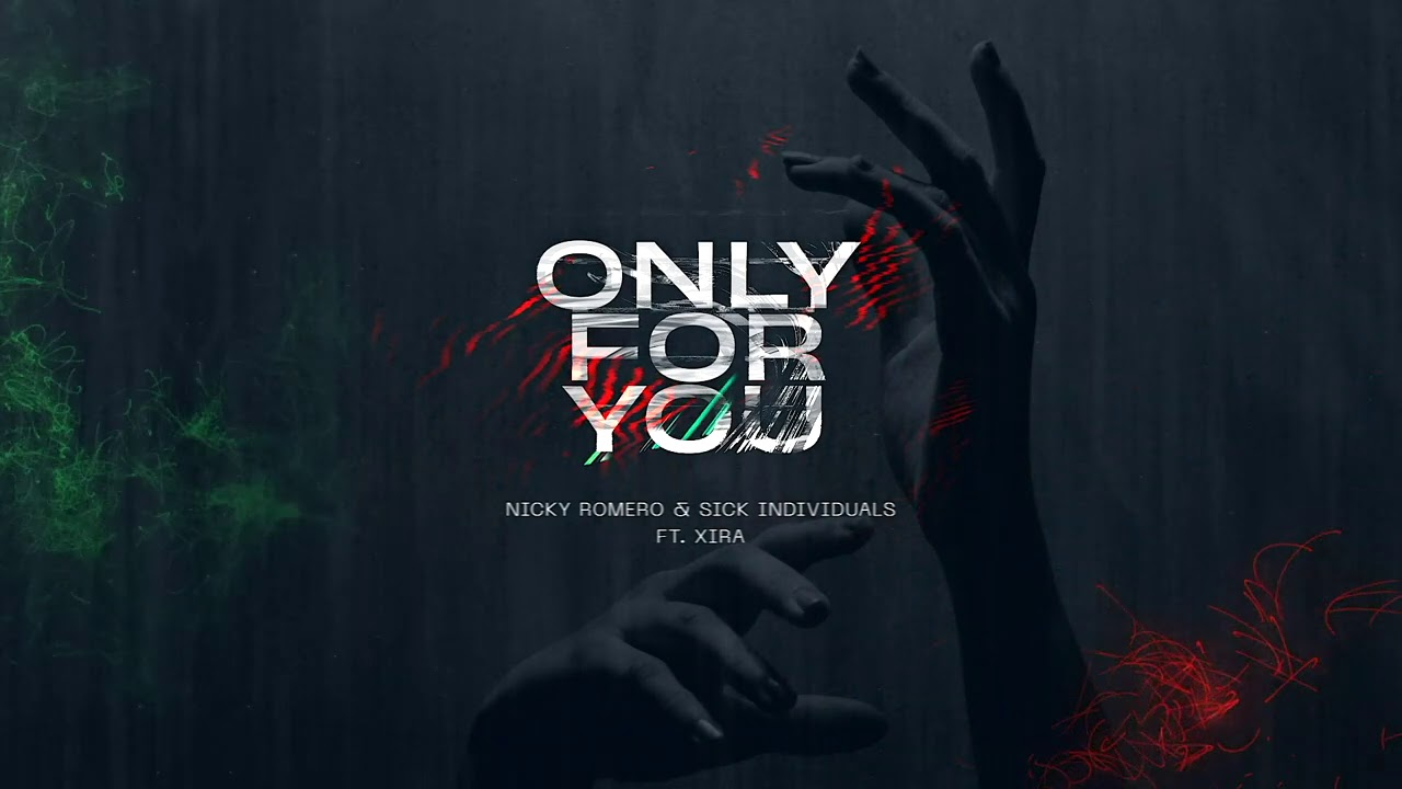 Nicky Romero & SICK INDIVIDUALS ft. XIRA - Only For You (Official Audio)