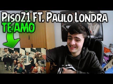 Piso 21 Ft Paulo Londra  Te Amo  Oficial REACCIÓN  Hugo