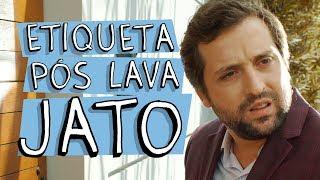 Vídeo - Etiqueta Pós-Lava Jato