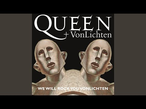 We Will Rock You VonLichten
