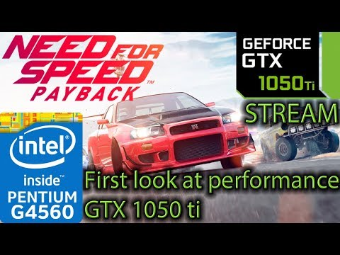 Need For Speed Payback - GTX 1050 ti + G4560 + Ryzen 3 1200 - First Look at Performance - Benchmark
