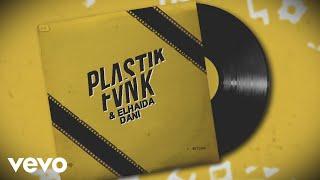 Plastik Funk, Elhaida Dani - Clean up Your Mess (Official Lyric Video)