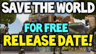 FORTNITE - SAVE THE WORLD - RELEASE DATE! - FOR FREE!