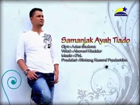 Lagu Minang - Samanjak Ayah Tiado (Vokal: Alnoveri Khaidar)