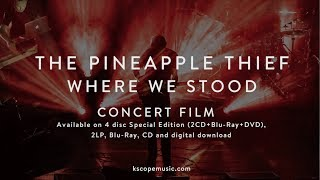 The Pineapple Thief - Where We Stood (concert film trailer)