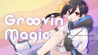 Groovin' Magic - ROUND TABLE featuring Nino // covered by 長瀬有花