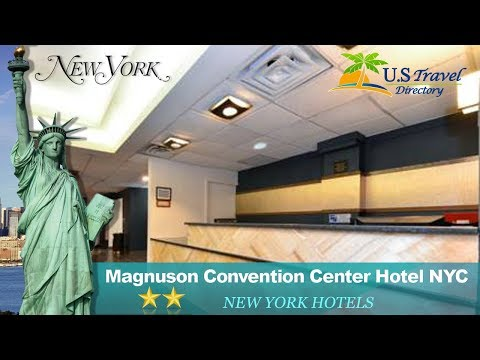 Magnuson Convention Center Hotel NYC - New York Hotels, New York