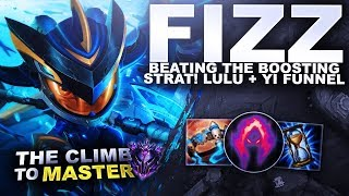 BEATING THE YI + LULU BOOSTING STRAT WITH FIZZ! SO SATISFYING! - Climb to Master | League of Legends