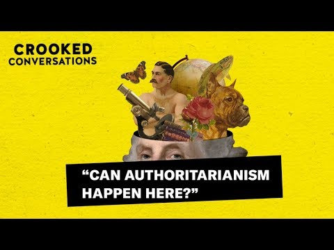 Can authoritarianism happen in the United States | Crooked Conversations 3/6/2018
