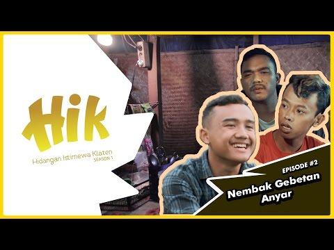 "HIK (Hidangan Istimewa Klaten) THE SERIES: Eps.2 ""Nembak Gebetan Anyar"""