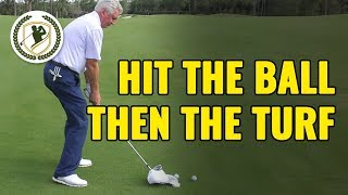 HOW TO HIT THE BALL THEN THE TURF WITH YOUR IRONS - GOLF DRILLS!