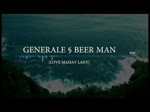 generale feat  beer man MAHAY LANY LOVA