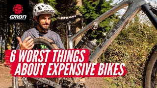 The 6 Worst Things About Expensive Mountain Bikes