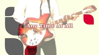 THE BEATLES : Any Time At All - instrumental cover