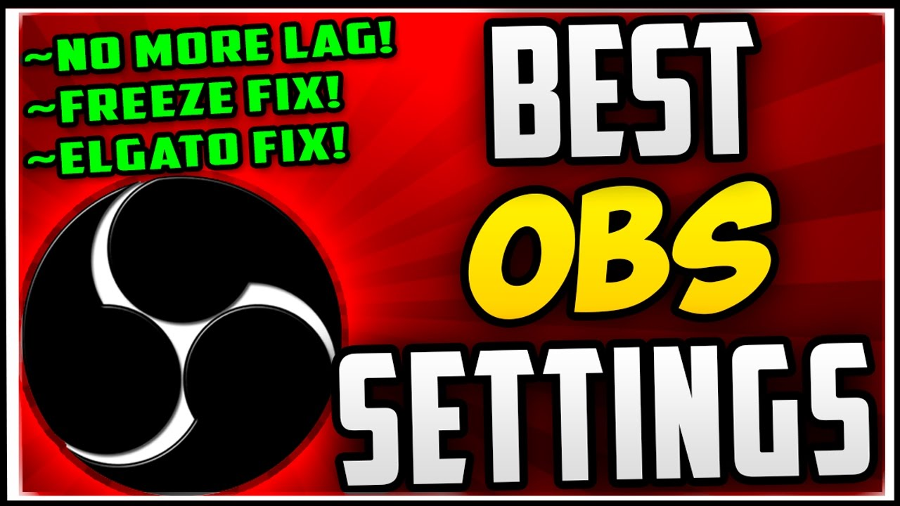 How To Make OBS NOT LAG When Recording & Streaming (Best OBS Recording  Settings 2019 & Streaming!)