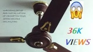 """Crompton High Speed Decora 2017 Brown( 3 blade) 1200mm (48"""") Ceiling fan unboxing, installation"""