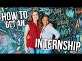 HOW TO GET AN INTERNSHIP | My Tips!
