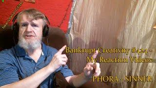 PHORA - SINNER : Bankrupt Creativity #424 - My Reaction Videos
