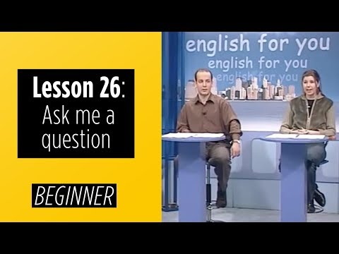 Beginner Levels - Lesson 26: Ask Me A Question