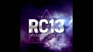 [Official Mp3] RC13 (Final Round - The Flow 2013) - Daddy Lee ft. Milo & F