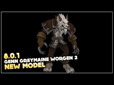 Genn Greymane Worgen 2 new model - Patch 8.0.1 | Battle for Azeroth