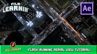 Flash Running Aerial View After Effects Tutorial! | Film Learnin