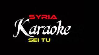 Syria sei tu  (karaoke)