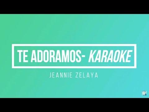 Karaoke - Te Adoramos - Jeannie Zelaya | Karlhos Inzunza