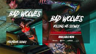 Bad Wolves Killing Me Slowly Audio.mp3