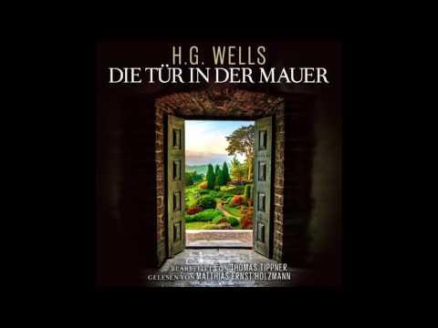 Die Tür in der Mauer (Das komplette Hörbuch) nach Motiven von H.G. Wells