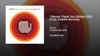I Wanna Thank You (Single Edit) (Feat. Frankie Beverly)