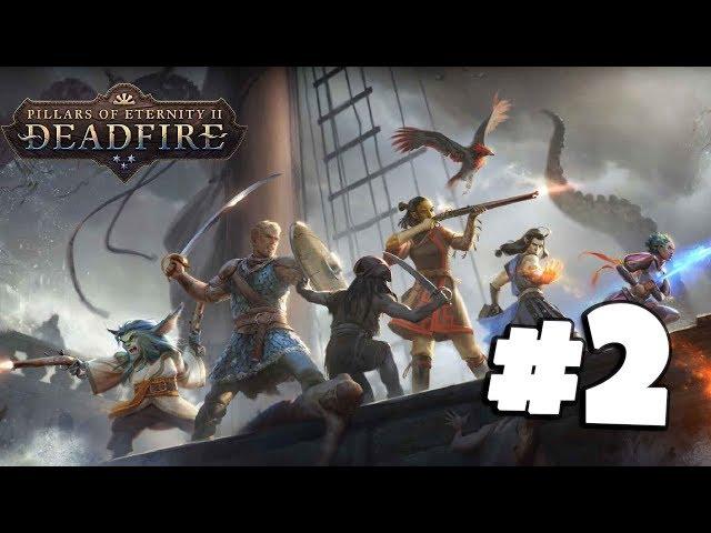 Pillars of Eternity 2: Deadfire #2 - Pirate Attack! - Gameplay Walkthrough