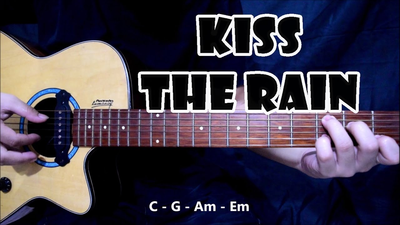 Kiss The Rain Guitar Cover With Chords Youtube