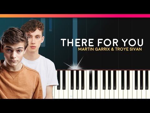 """Martin Garrix & Troye Sivan - """"There For You"""" Piano Tutorial & lyrics - Chords - How To Play - Cover"""