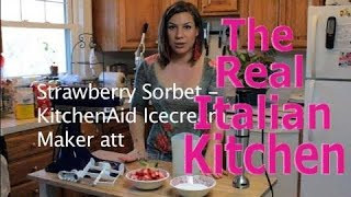 Strawberry Sorbet With Kitchen Aid Attachment - Real Italian Kitchen