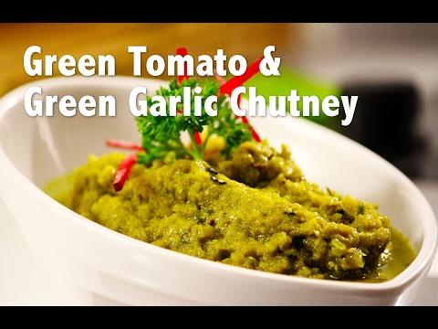 Green Tomato & Green Garlic Chutney | ChefHarpalSingh