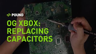 POUND - Replacing Troublesome Capacitors on Your Original Xbox